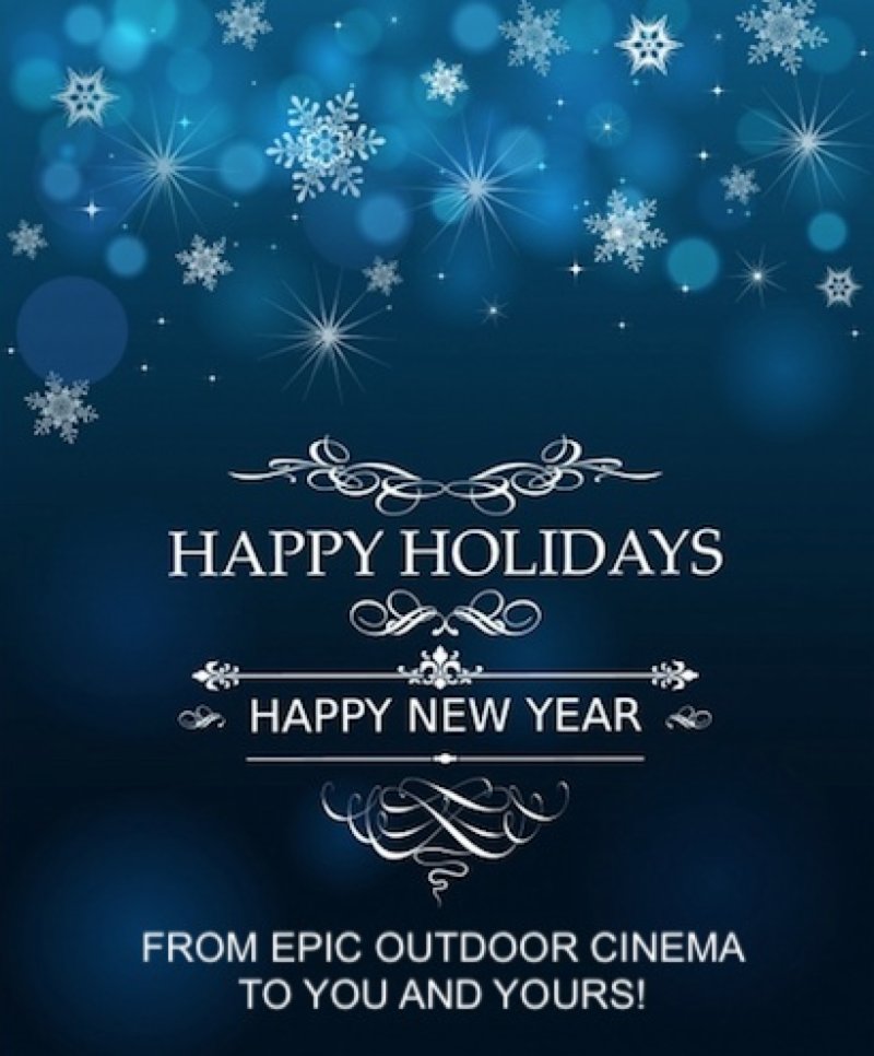 Happy Holidays from EPIC Outdoor Cinema!